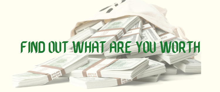 find out what you are worth