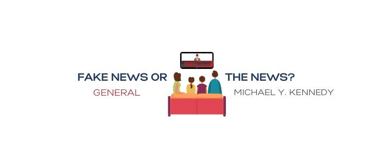FAKE NEWS OR THE NEWS?