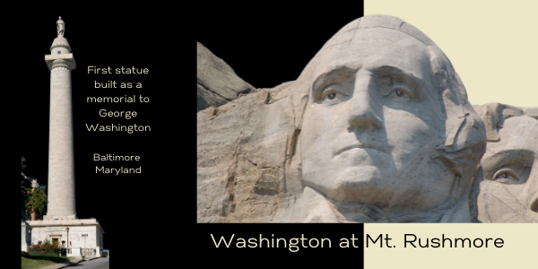 FIRST MONUMENT TO WASHINGTON, AND MT RUSHMORE