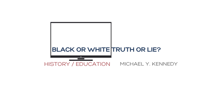 Black or white, truth or lies