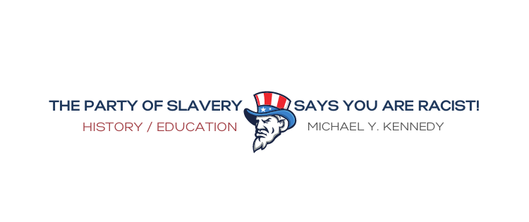 party of slavery calls you racist
