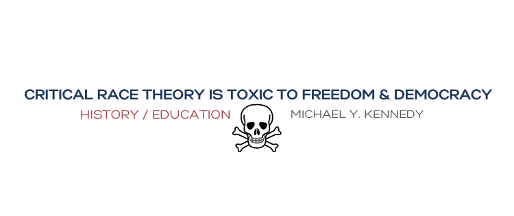 CRT toxic to democracy and freedom
