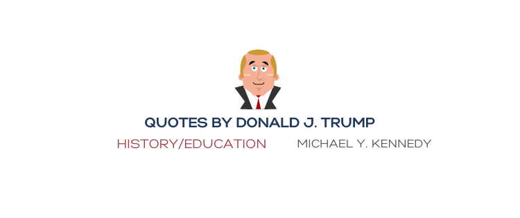 QUOTES BY DONALD TRUMP