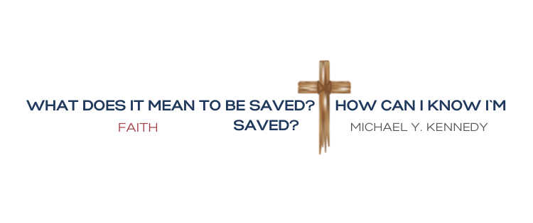 WHAT DOES IT MEAN TO BE SAVED